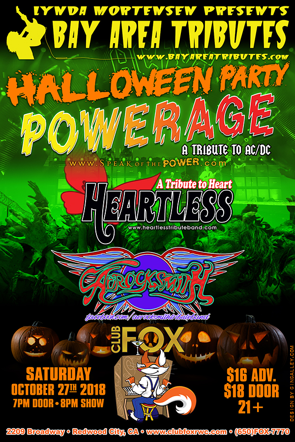 Halloween Party with Powerage/Heartless/Aerocksmith at Club Fox in Redwood City, CA - 10/27/18